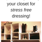 Comments – Suggestions – Questions #11: Closet Tips For Stress Free Dressing